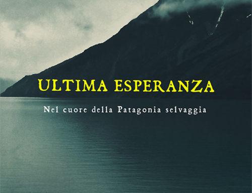 """""""Benvenuti in Patagonia: eterna frontiera"""" di Danilo Zagaria"""