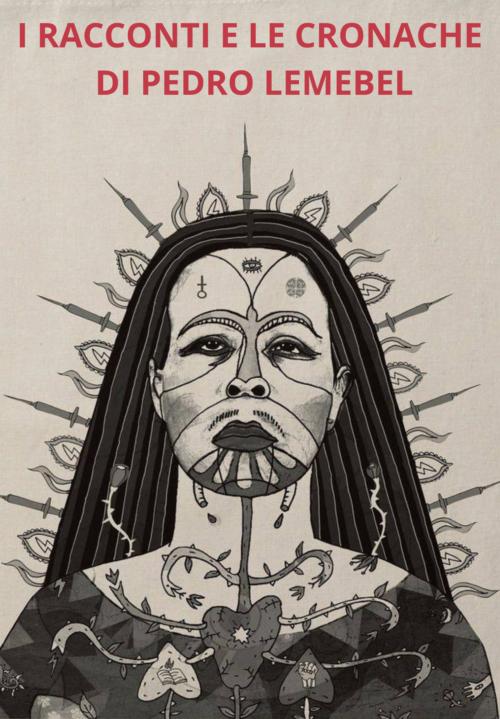 Lemebel: le cronache e i racconti